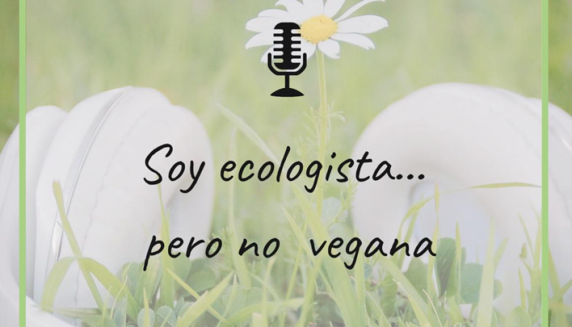 soy-ecologista-no-vegana